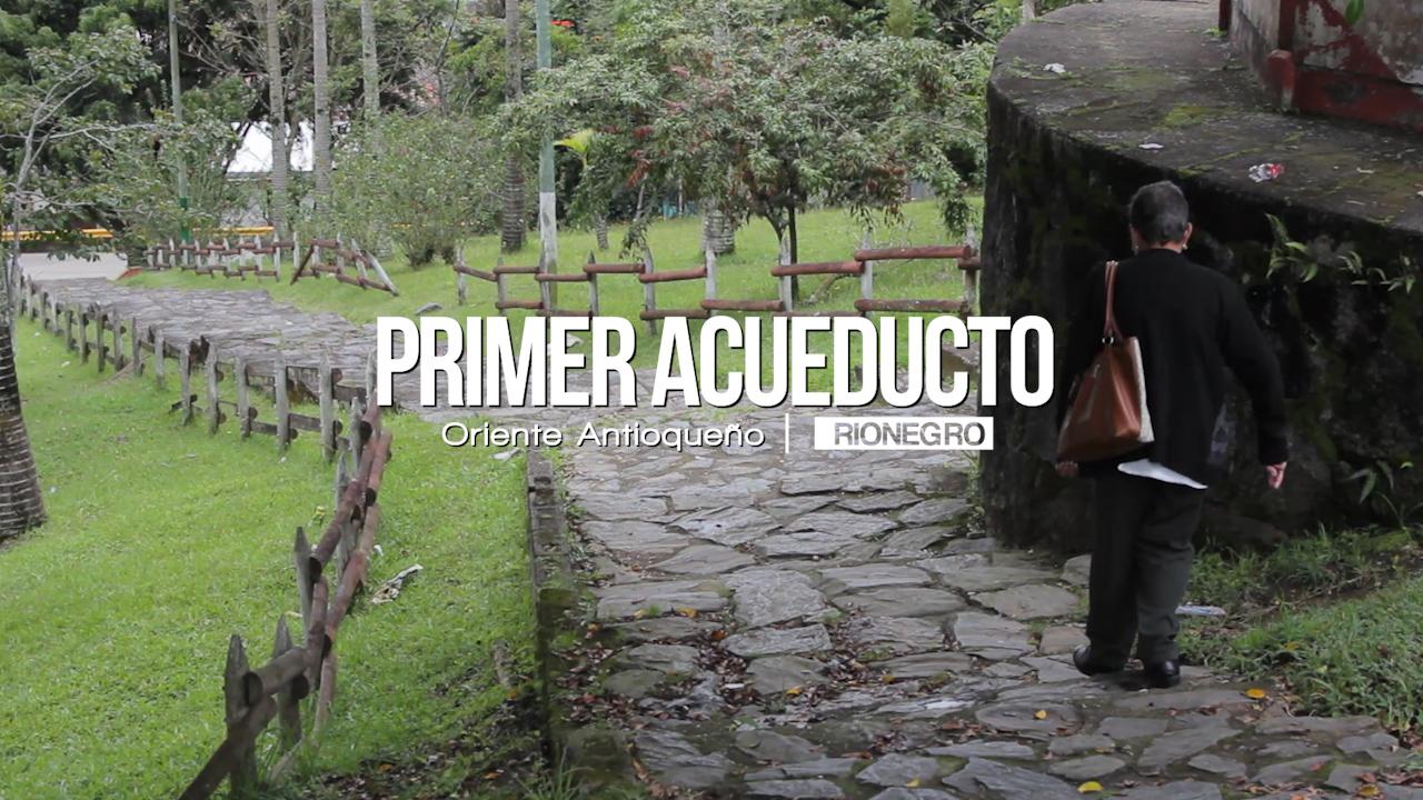 Photo of La historia del primer acueducto de Rionegro