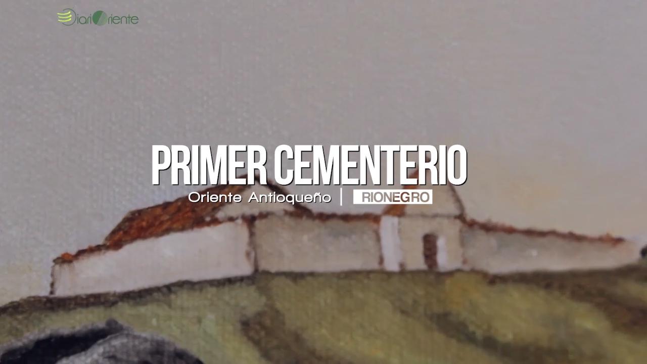 Photo of La historia del primer cementerio de Rionegro